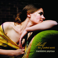 Half The Perfect World — Madeleine Peyroux