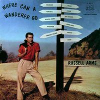 Where Can A Wanderer Go — Russell Arms