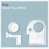 Clear Your Mind — BOP