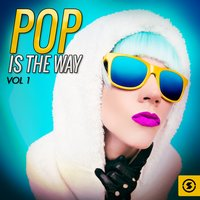 Pop Is the Way, Vol. 1 — сборник