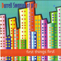 First Things First — Darrell Swanson