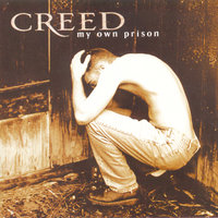 My Own Prison — Creed