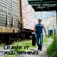 Leave It All Behind — Michel Corbeil