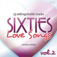 Sixties Love Songs, Vol 2 - 25 Unforgettable Tracks — сборник