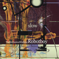 Slow — The Mechanical Walking Robotboy