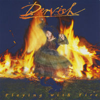 Playing With Fire — Dervish