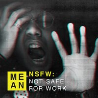 NSFW: Not Safe for Work — Mean