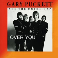 Over You — Gary Puckett & The Union Gap, Gary Puckett and the Union Gap