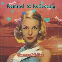 Remind and Reflecting — Carmen Mcrae