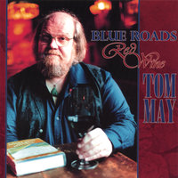 Blue Roads, Red Wine — Tom May