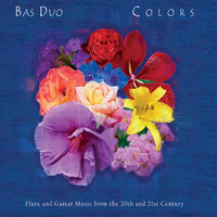 Colors: Flute and Guitar Music from the 20th and 21st Century — Bas Duo