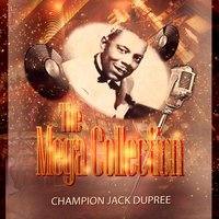 The Mega Collection — Champion Jack Dupree