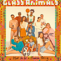 How To Be A Human Being — Glass Animals