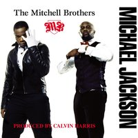 Michael Jackson (DMD) — The Mitchell Brothers