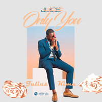 Only You (Nakupenda) — Juice, Julius Kima