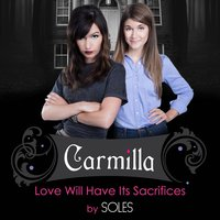 "Love Will Have Its Sacrifices (Official Theme Song for ""Carmilla"") — Soles"