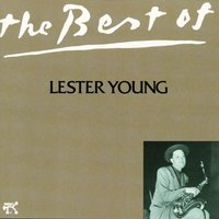 Best Of Lester Young, The — Lester Young