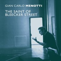 The Saint of Bleecker Street — Gian Carlo Menotti
