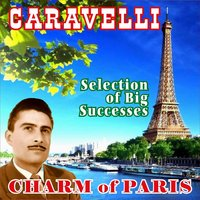 Charme of Paris - Selection of Big Successes — Caravelli