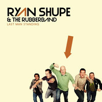 Last Man Standing — Ryan Shupe & the RubberBand
