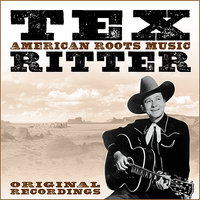 American Roots Music — Tex Ritter