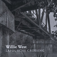 Lafourche Crossing — Willie West