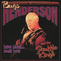 Have Blues - Must Rock — Bugs Henderson