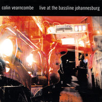 Live at The Bassline Johannesburg — Colin Vearncombe