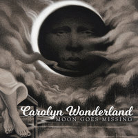 Moon Goes Missing — Carolyn Wonderland