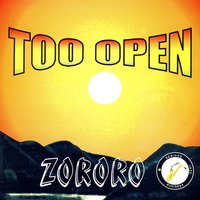 ZORORO — Too Open