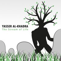 The Stream of Life — Yasser Al-Khadra