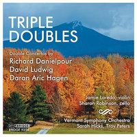 Triple Doubles — Sharon Robinson, Jaime Laredo, Sarah Hick, Troy Peters, Vermont Symphony Orchestra