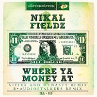 Where Ya Money At — Nickal Fieldz