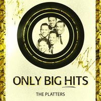 Only Big Hits — The Platters
