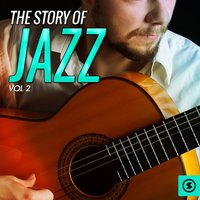The Story of Jazz, Vol. 2 — сборник