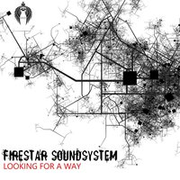 Looking For A Way - Single — Firestar Soundsystem