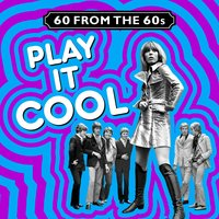 60 from the 60s - Play It Cool — сборник