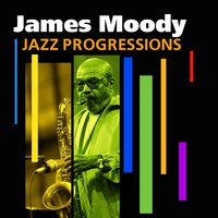 Jazz Progressions — James Moody