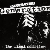 The final Oddition — Voice Of A Generation