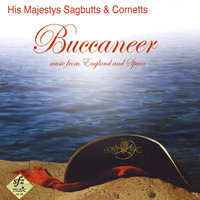 Buccaneer - Music from England and Spain — His Majestys Sagbutts & Cornetts