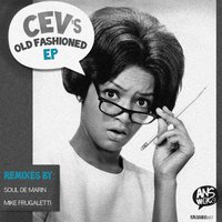 Old Fashioned Ep — Cev'S