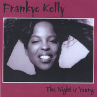 The Night Is Young — Frankye Kelly