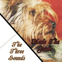 Made The Grade — The Three Sounds