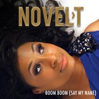 Boom Boom (Say My Name) — Novel-T