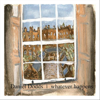 Whatever Happens — Daniel Dodds