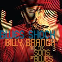 Blues Shock — Billy Branch, Billy Branch and The Sons of Blues, the Sons of Blues