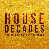 House Decades (The Best of the Last 10 Years) — сборник
