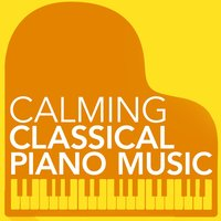 Calming Classical Piano Music — Easy Listening Piano, Calming Piano Music, Classical Piano Academy, Calming Piano Music|Classical Piano Academy|Easy Listening Piano