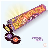 Sweets From Heaven — Pirate Jams