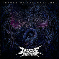 Throes of the Wretched — Decades of Despair
